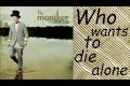 The Moniker - Who wants to die alone